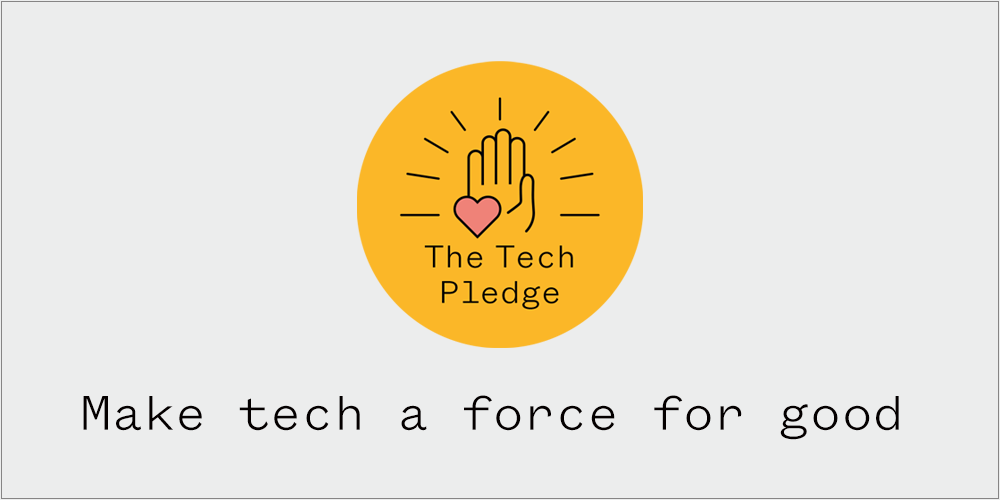 "A badge with an held-up hand and a heart, below the words ""Make tech a force for good¨"