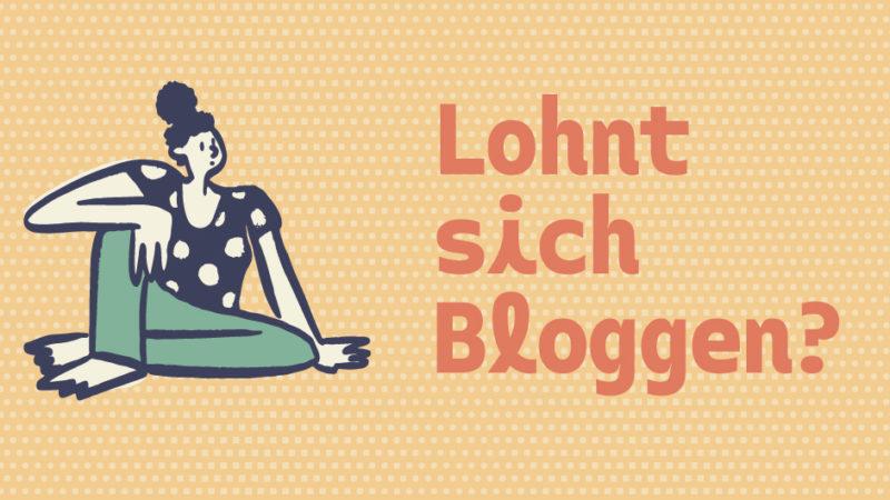"""Zeichnung einer nachdenklich wirkenden, auf dem Boden sitzenden Frau, daneben der Satz """"Lohnt sich Bloggen?"""""""